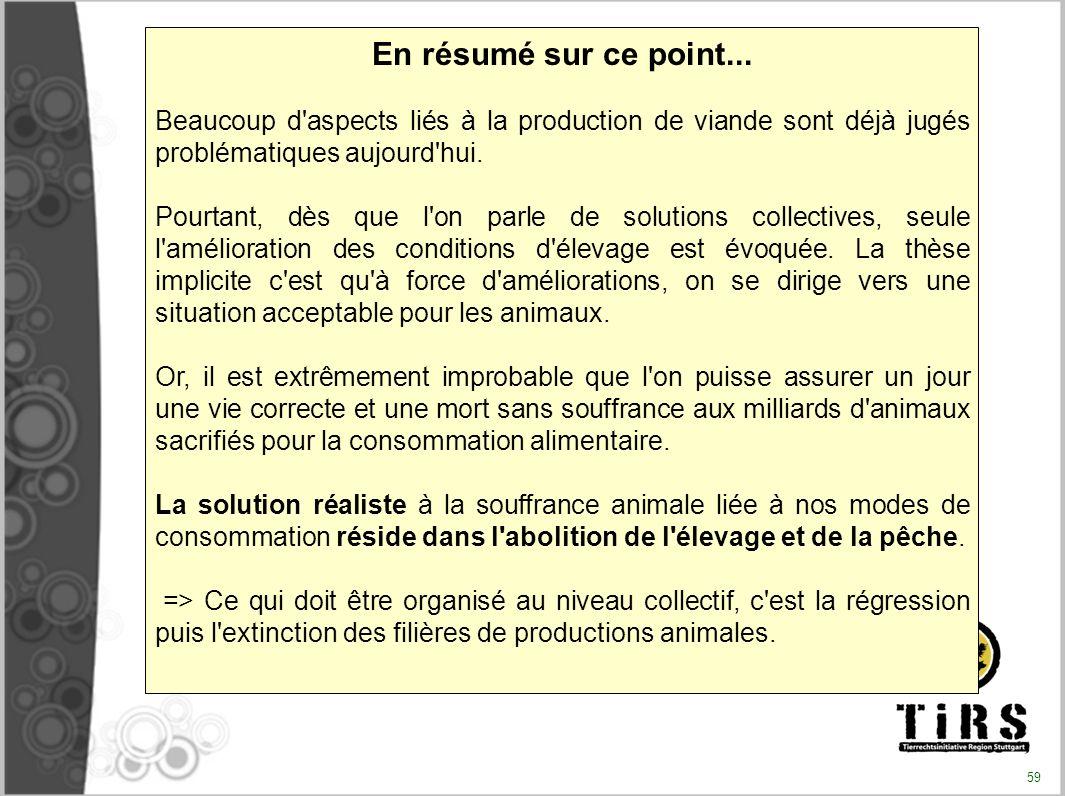 En résumé sur ce point... Beaucoup d aspects liés à la production de viande sont déjà jugés problématiques aujourd hui.