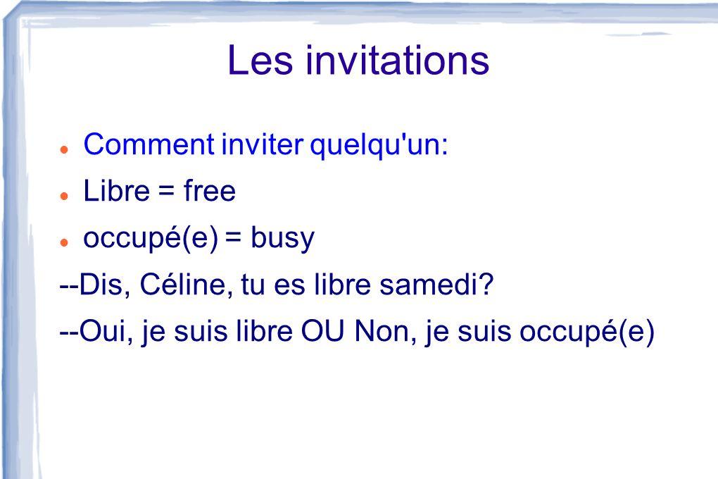 Les invitations Comment inviter quelqu un: Libre = free