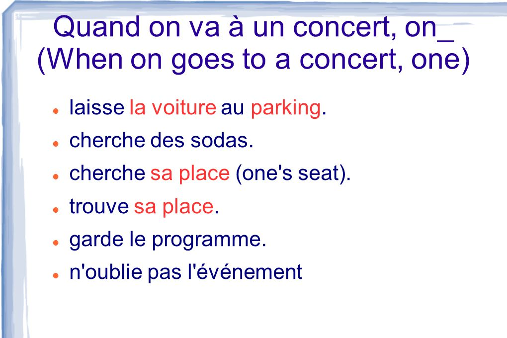 Quand on va à un concert, on_ (When on goes to a concert, one)