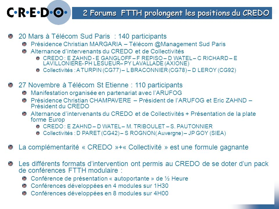 2 Forums FTTH prolongent les positions du CREDO
