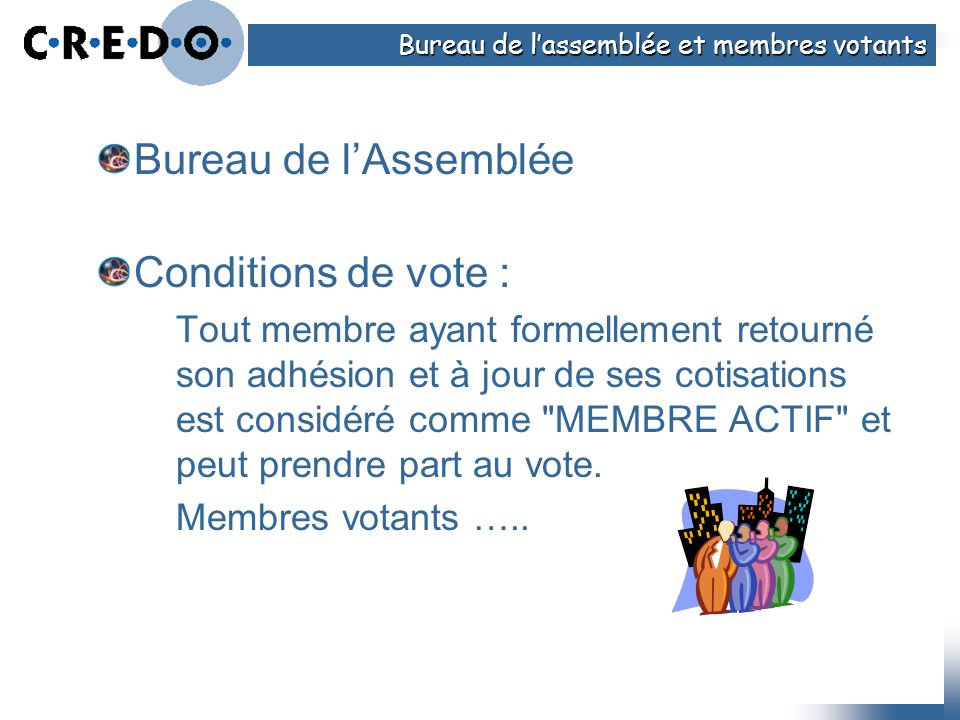 Bureau de l'Assemblée Conditions de vote :