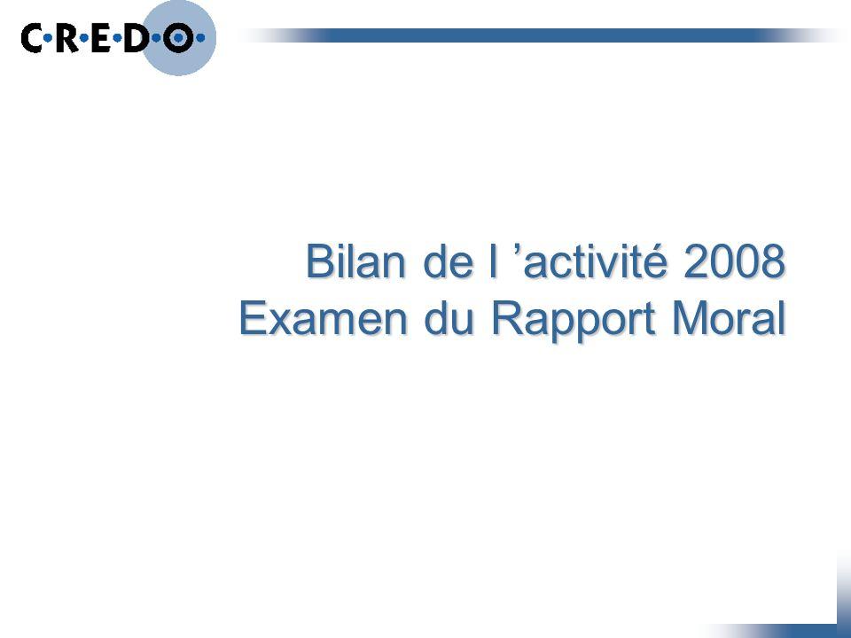 Bilan de l 'activité 2008 Examen du Rapport Moral