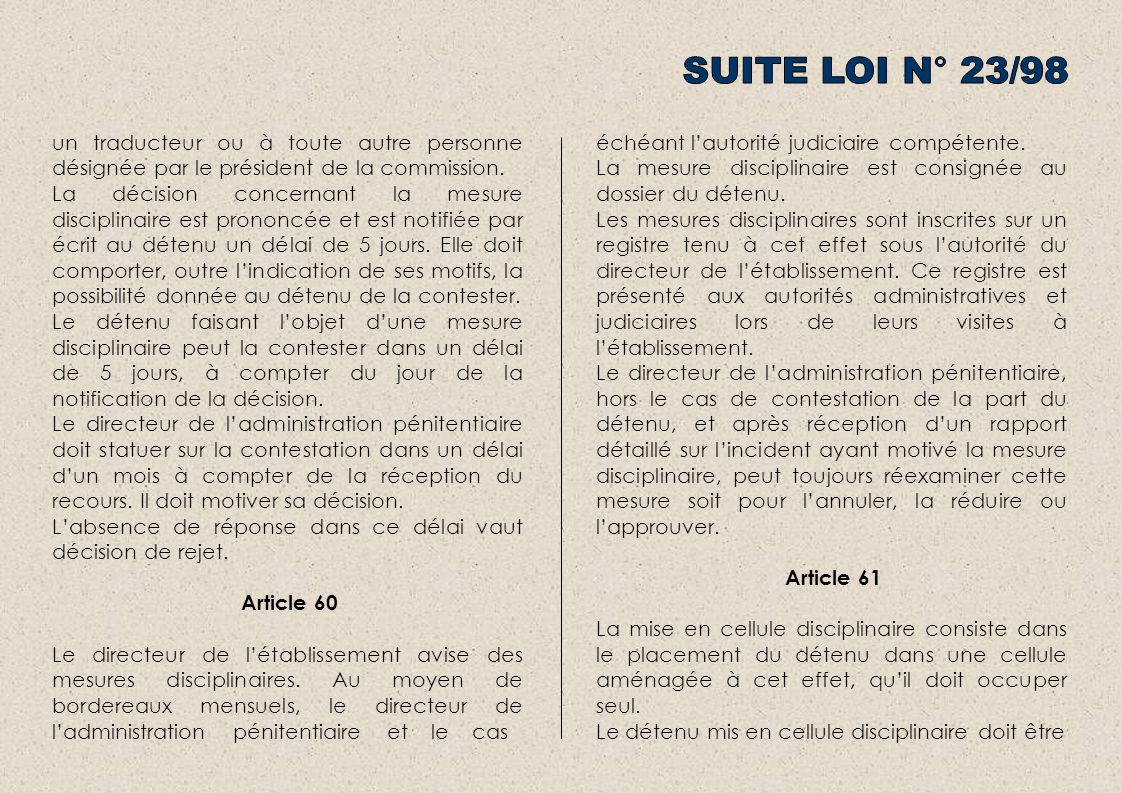 SUITE LOI N° 23/98 un traducteur ou à toute autre personne désignée par le président de la commission.