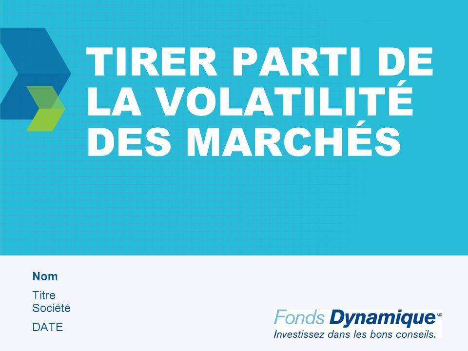 TIRER PARTI DE LA VOLATILITÉ DES MARCHÉS