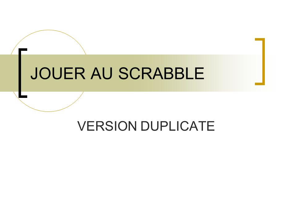 JOUER AU SCRABBLE VERSION DUPLICATE