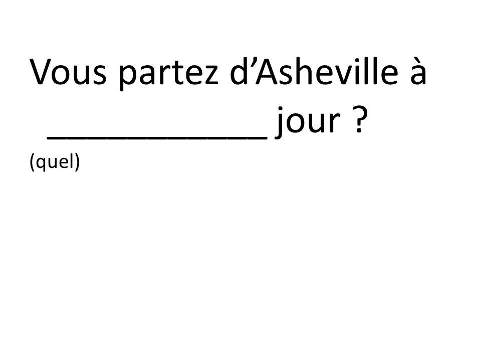 Vous partez d'Asheville à ___________ jour