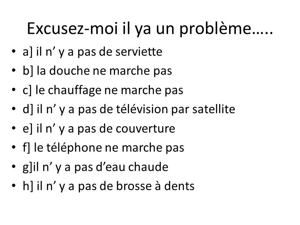 Excusez-moi il ya un problème…..