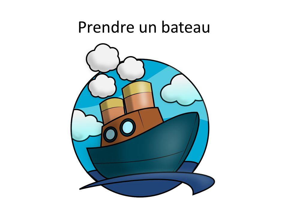 Prendre un bateau