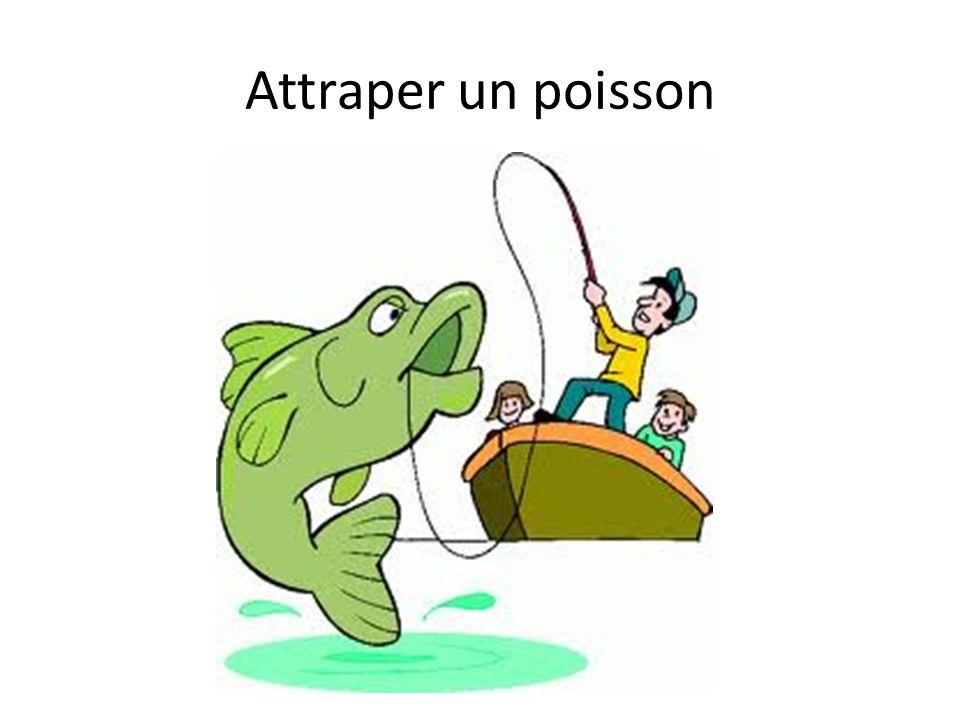 Attraper un poisson