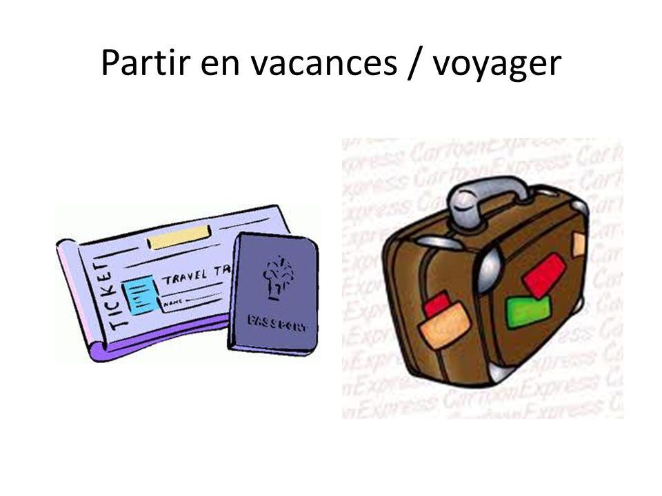 Partir en vacances / voyager