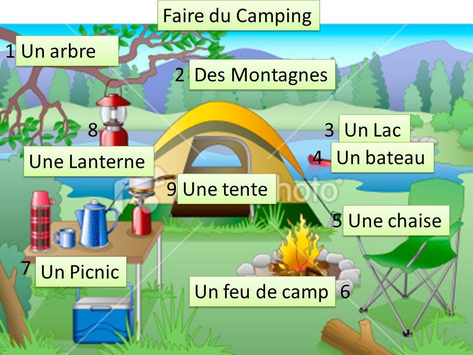 Faire du Camping 1. Un arbre. 2. Des Montagnes. 8. 3. Un Lac. 4. Un bateau. Une Lanterne. 9.