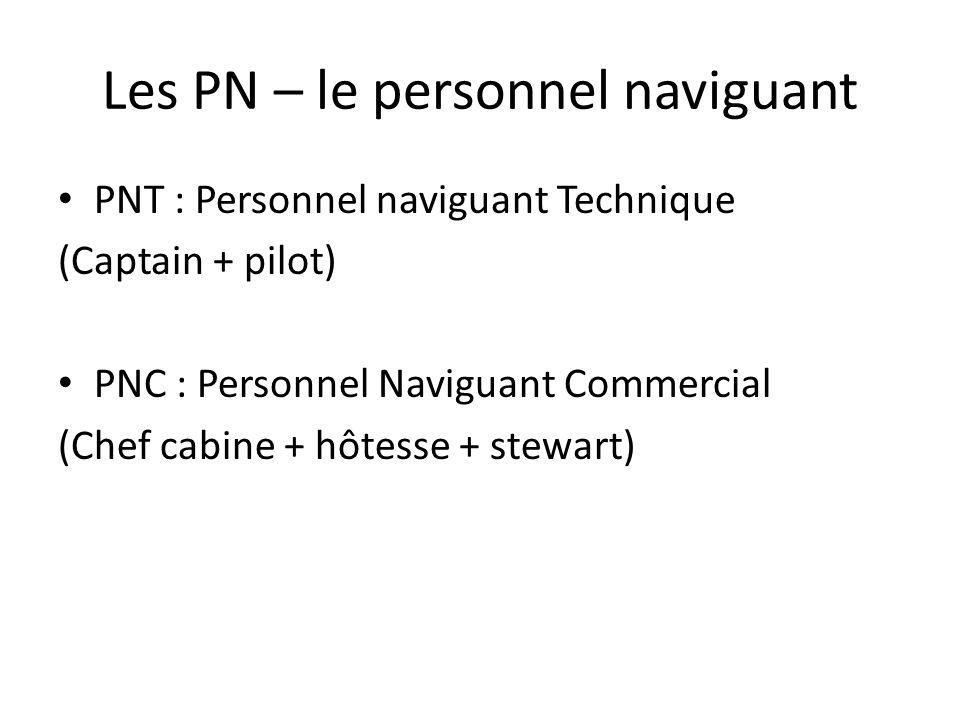 Les PN – le personnel naviguant