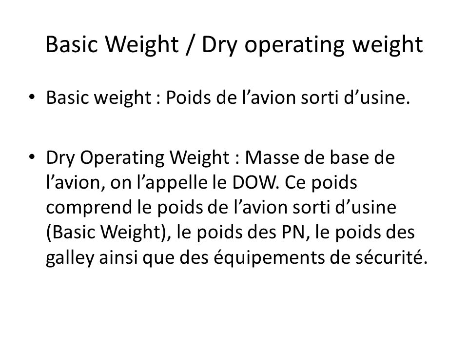 Basic Weight / Dry operating weight