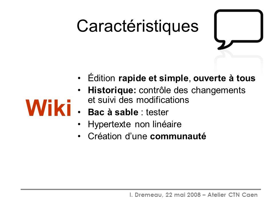 Wiki Caractéristiques Édition rapide et simple, ouverte à tous