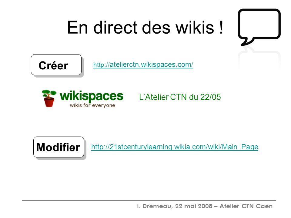 En direct des wikis ! Créer Modifier L'Atelier CTN du 22/05