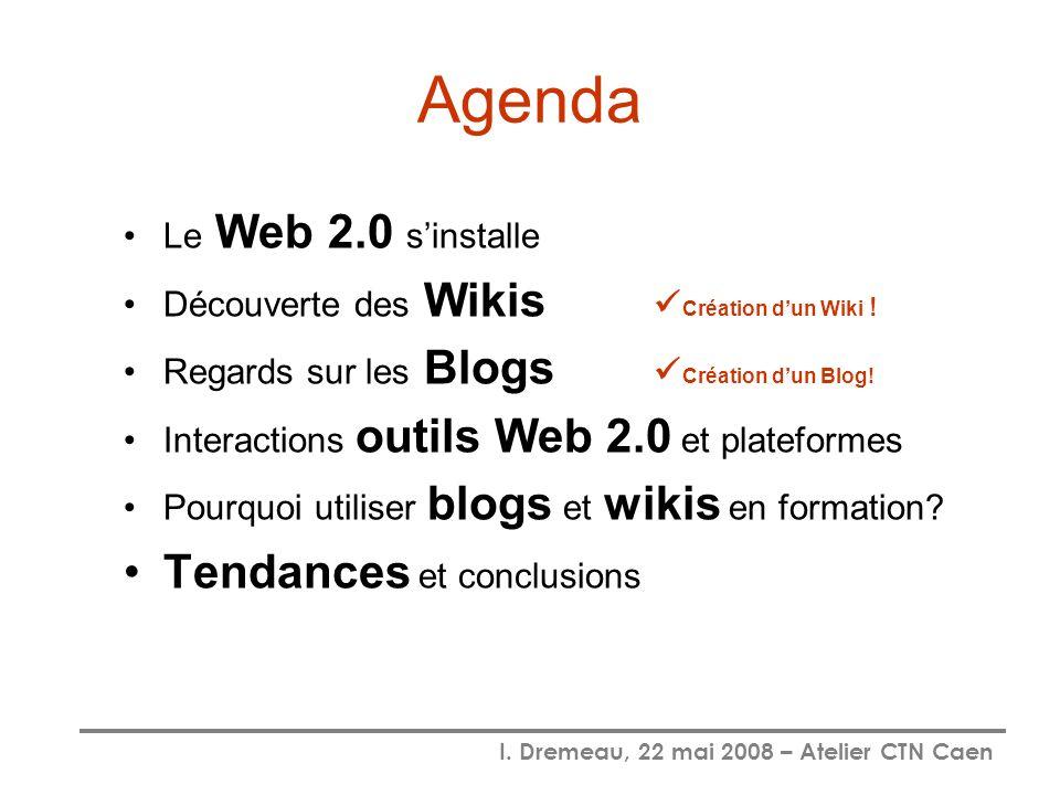 Agenda Tendances et conclusions Le Web 2.0 s'installe