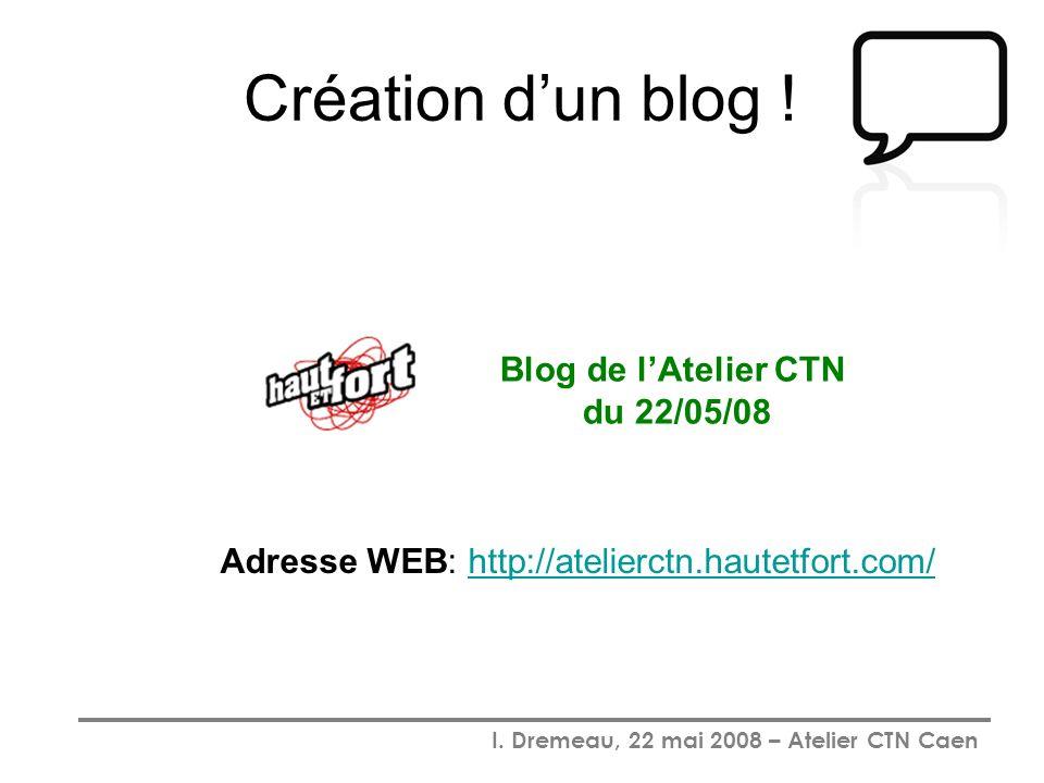 Création d'un blog ! Blog de l'Atelier CTN du 22/05/08