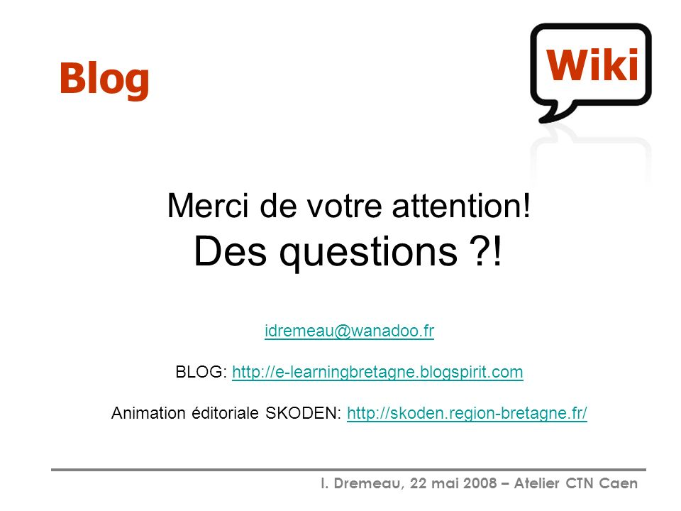 Wiki Blog Des questions ! Merci de votre attention!