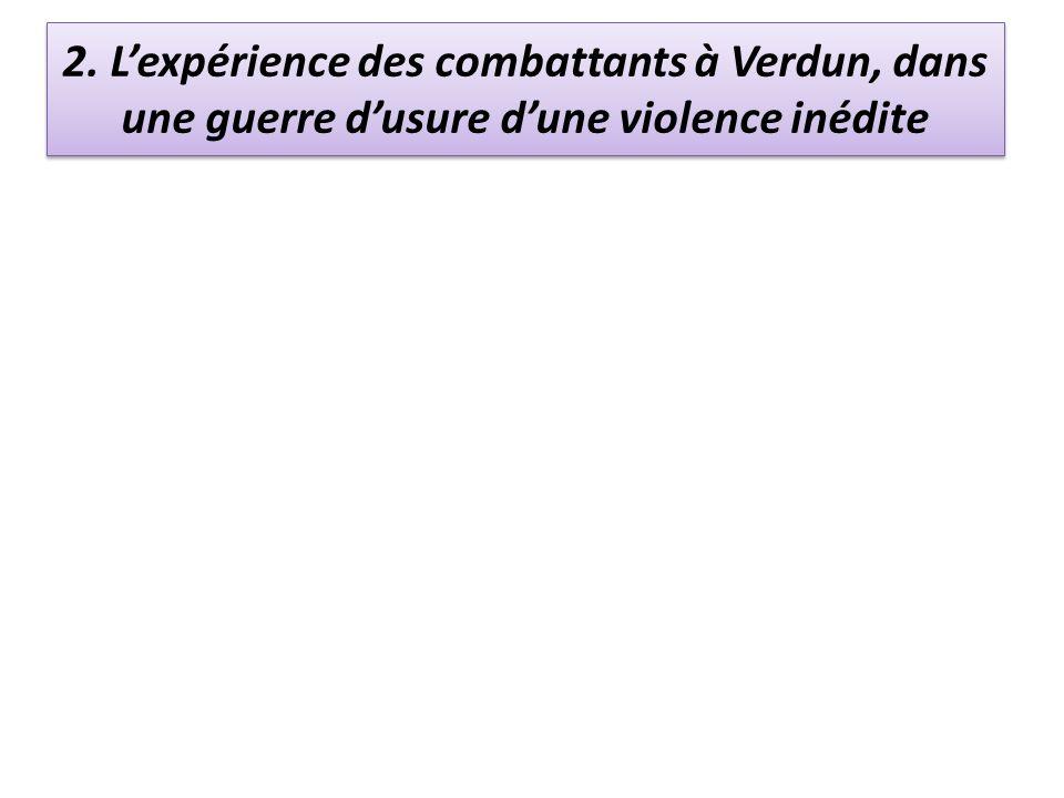 2. L'expérience des combattants à Verdun, dans une guerre d'usure d'une violence inédite