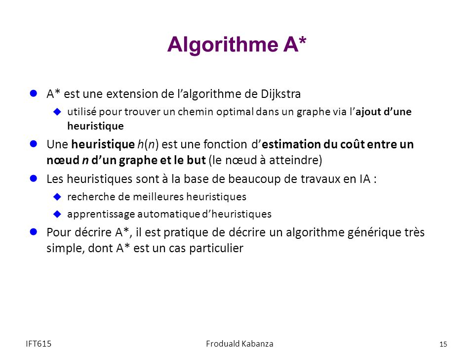 Algorithme A* A* est une extension de l'algorithme de Dijkstra