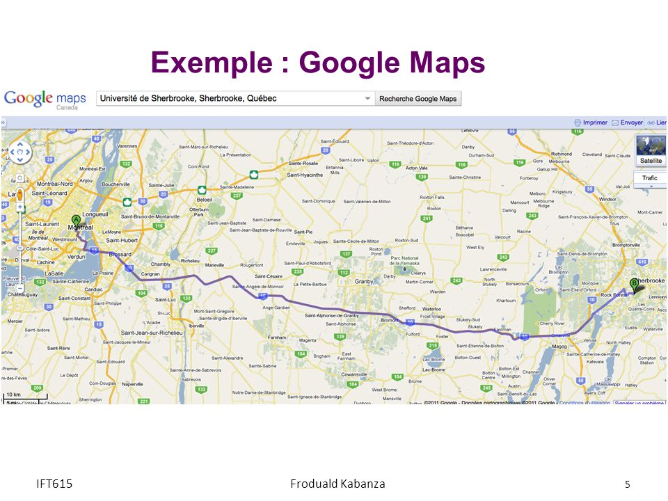 Exemple : Google Maps IFT615 Froduald Kabanza