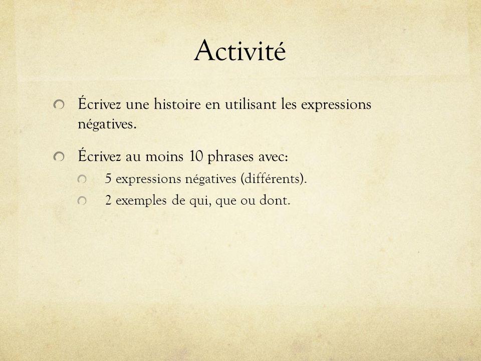 Activité Écrivez une histoire en utilisant les expressions négatives.