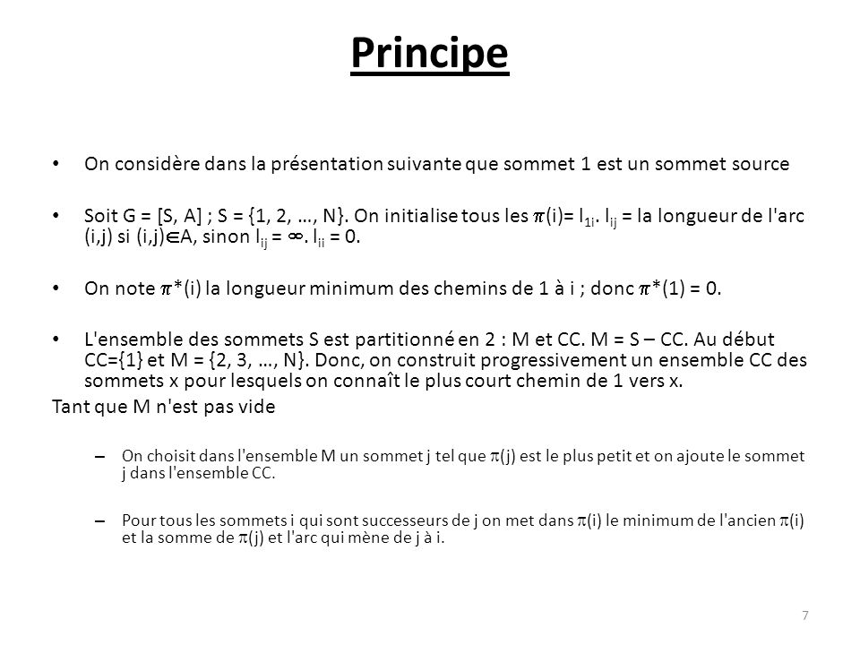 Principe On considère dans la présentation suivante que sommet 1 est un sommet source.