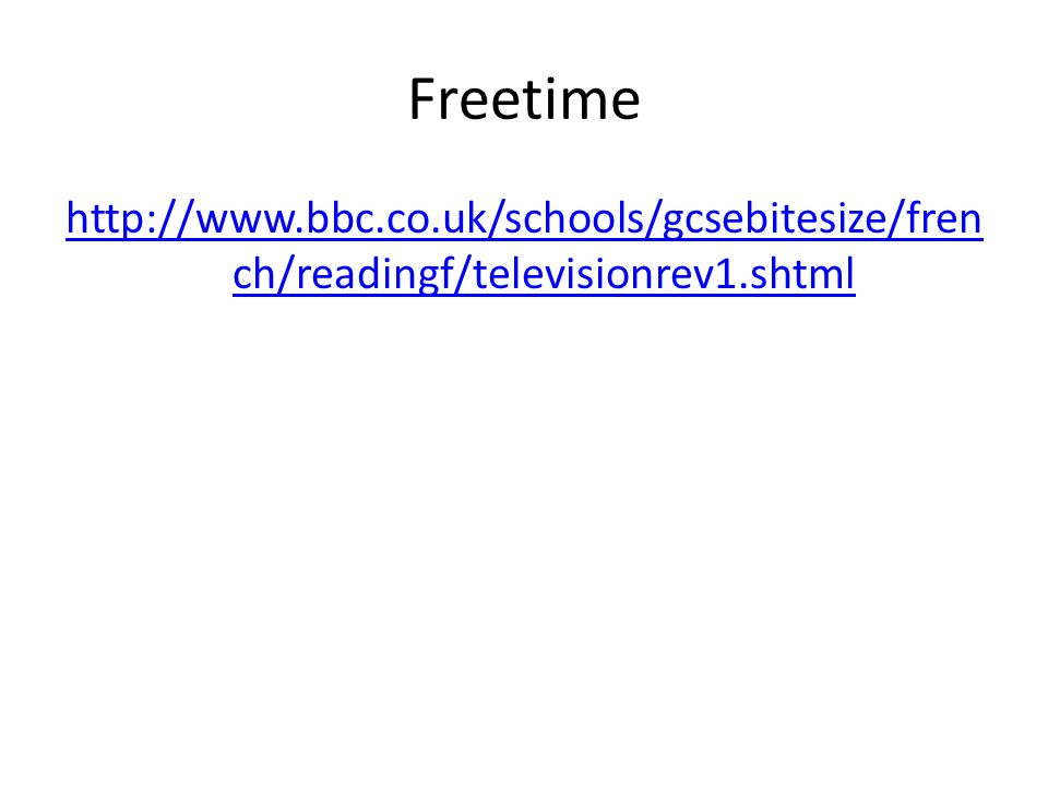 Freetime http://www.bbc.co.uk/schools/gcsebitesize/french/readingf/televisionrev1.shtml