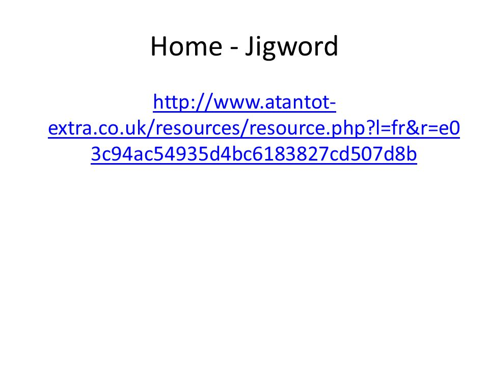 Home - Jigword http://www.atantot-extra.co.uk/resources/resource.php l=fr&r=e03c94ac54935d4bc6183827cd507d8b.