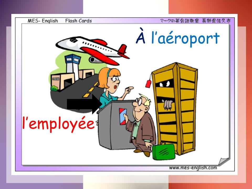 À l'aéroport l'employée