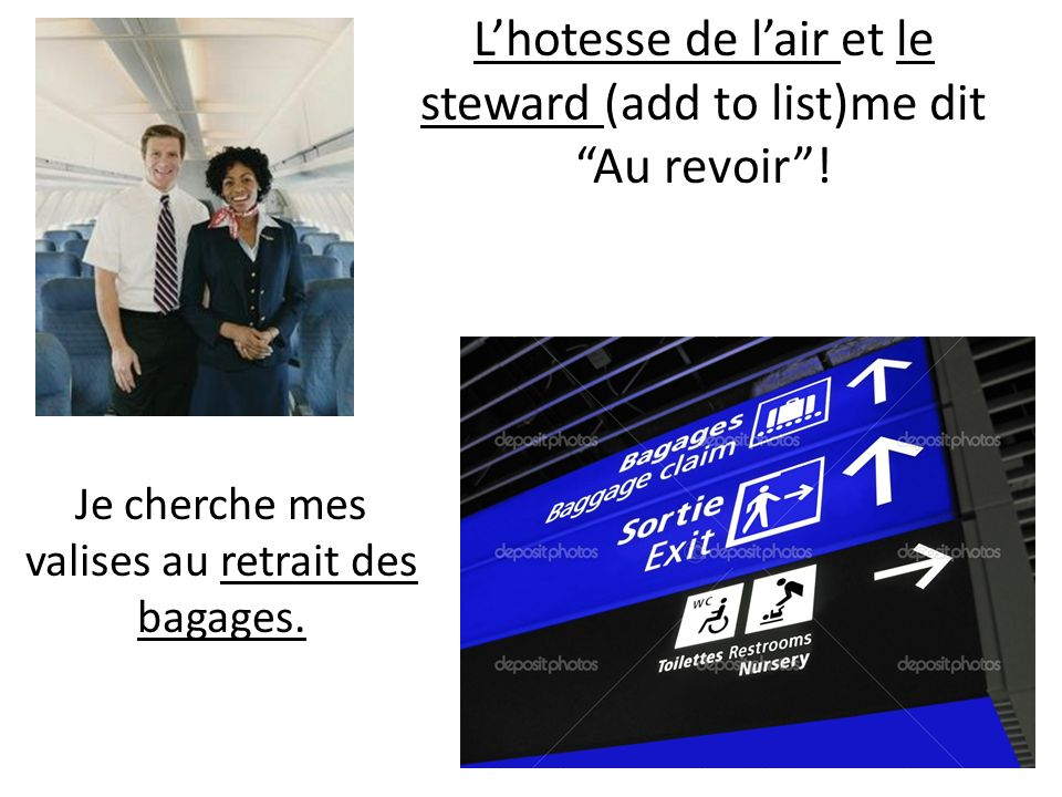 L'hotesse de l'air et le steward (add to list)me dit Au revoir !