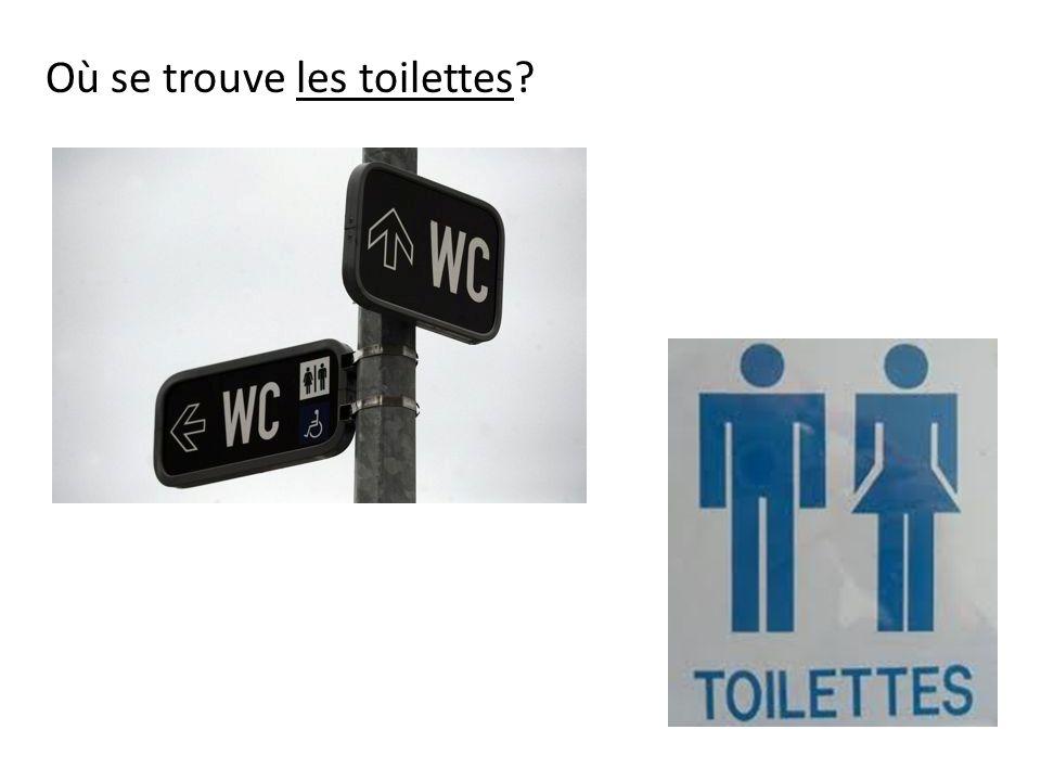 Où se trouve les toilettes