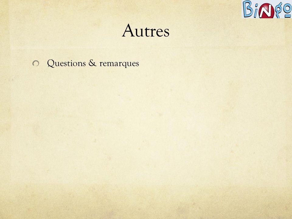 Autres Questions & remarques
