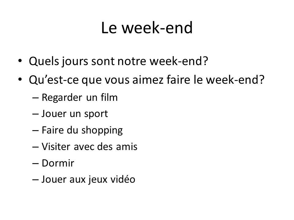 Le week-end Quels jours sont notre week-end