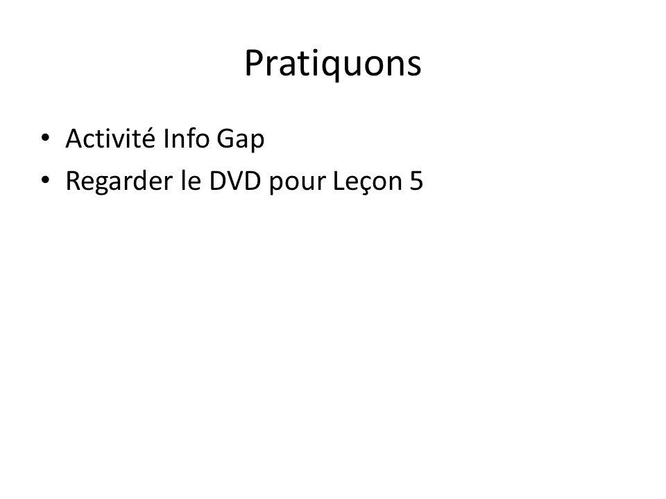 Pratiquons Activité Info Gap Regarder le DVD pour Leçon 5