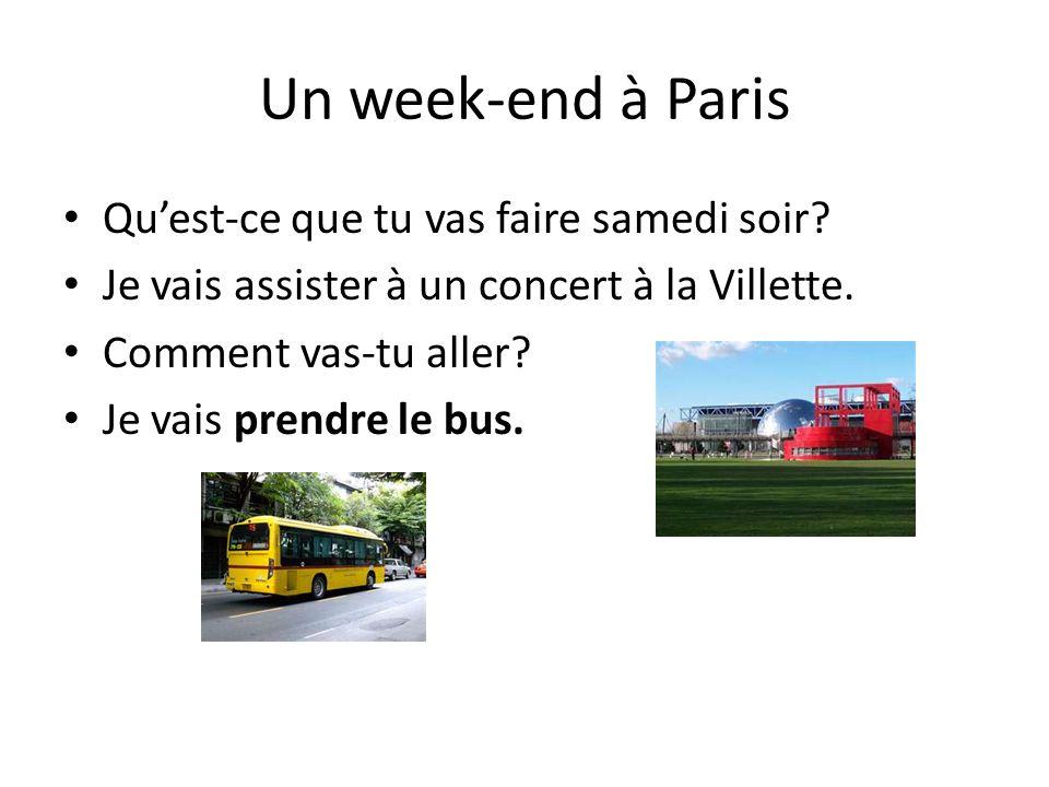 Un week-end à Paris Qu'est-ce que tu vas faire samedi soir