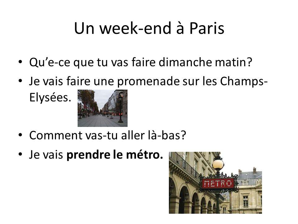 Un week-end à Paris Qu'e-ce que tu vas faire dimanche matin