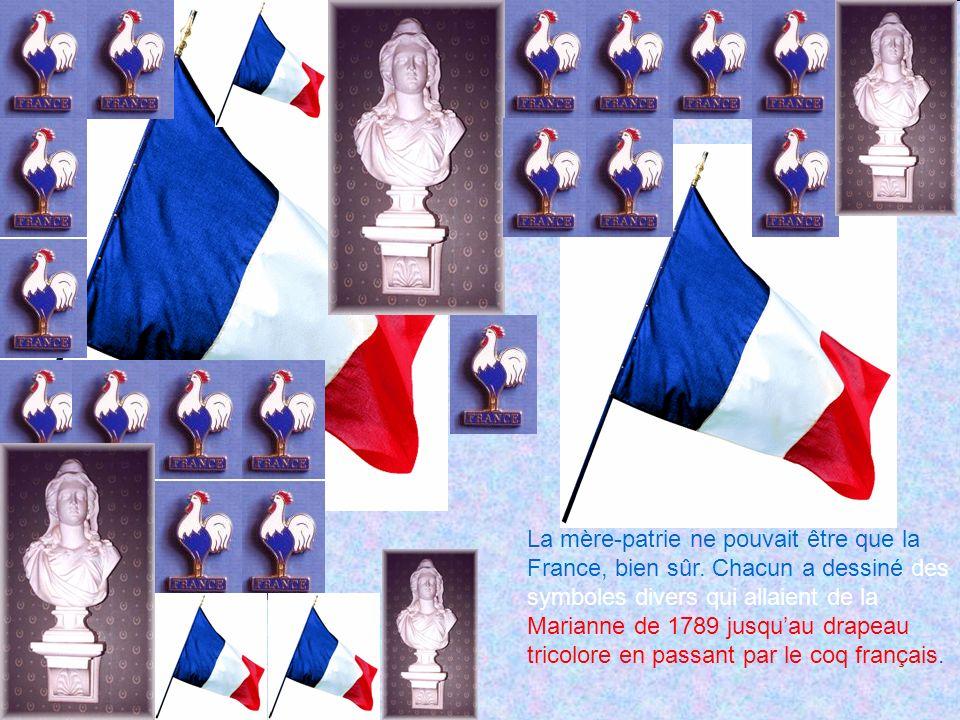 La mère-patrie ne pouvait être que la France, bien sûr