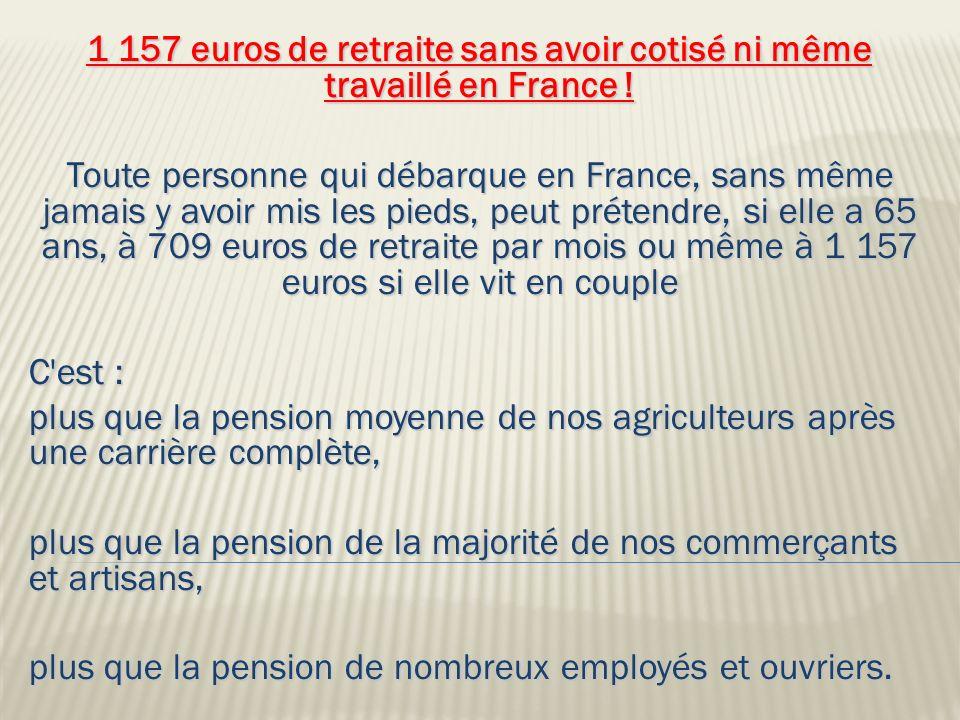 1 157 euros de retraite sans avoir cotisé ni même travaillé en France !