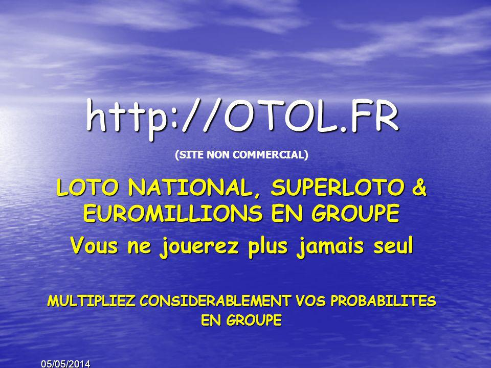 http://OTOL.FR LOTO NATIONAL, SUPERLOTO & EUROMILLIONS EN GROUPE