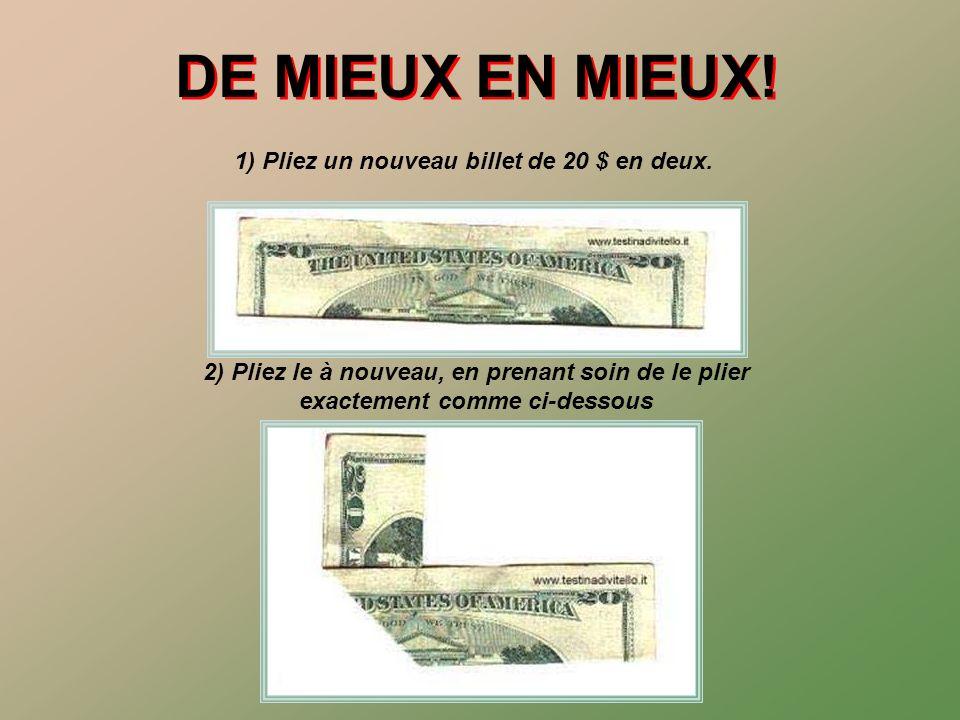 1) Pliez un nouveau billet de 20 $ en deux.