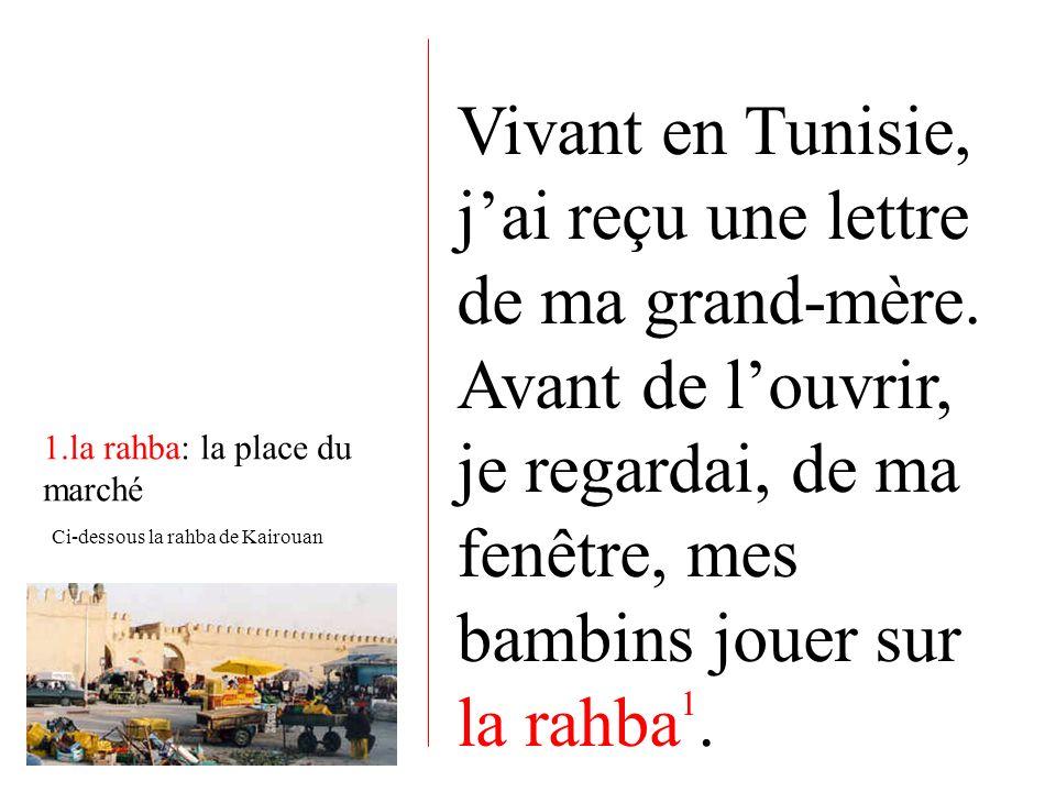 Vivant en Tunisie, j'ai reçu une lettre de ma grand-mère