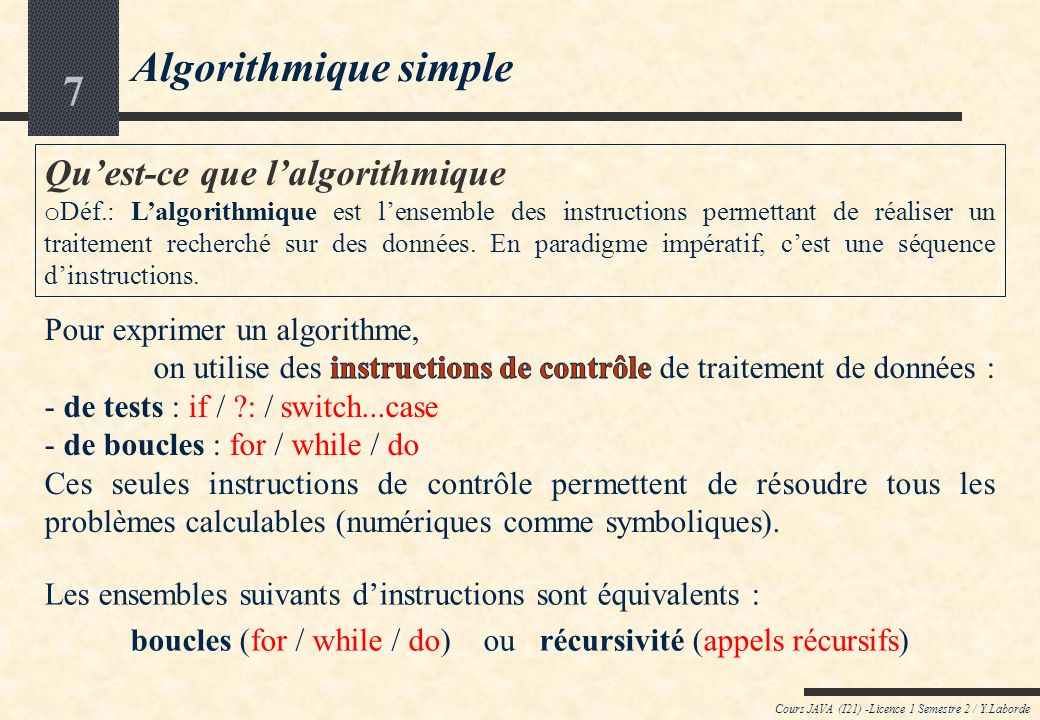 boucles (for / while / do) ou récursivité (appels récursifs)