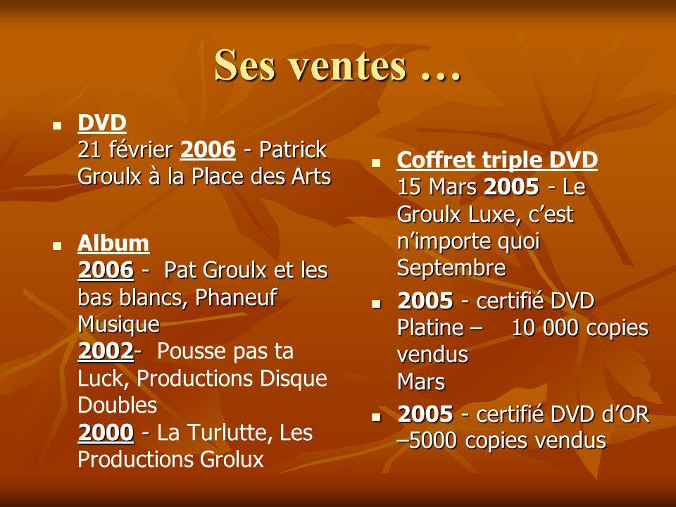 Ses ventes … DVD 21 février 2006 - Patrick Groulx à la Place des Arts