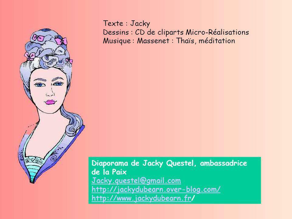 Texte : Jacky Dessins : CD de cliparts Micro-Réalisations. Musique : Massenet : Thaïs, méditation.