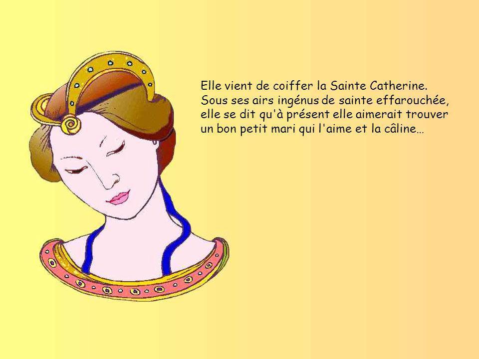 Elle vient de coiffer la Sainte Catherine.