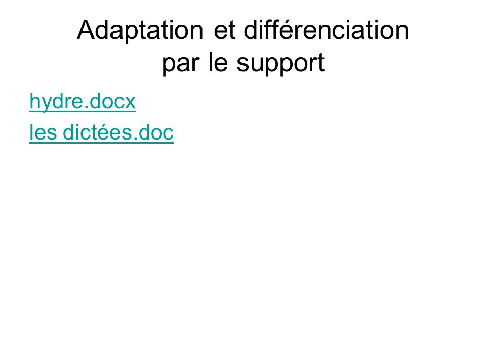 Adaptation et différenciation par le support