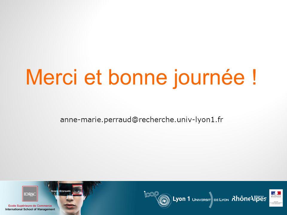 Merci et bonne journée ! anne-marie.perraud@recherche.univ-lyon1.fr
