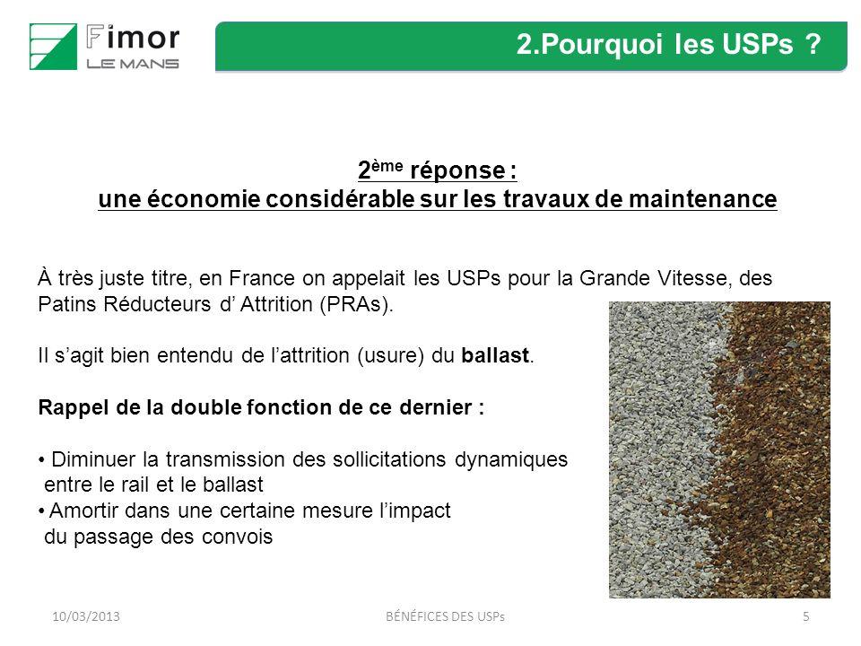 2.Pourquoi les USPs 2ème réponse : une économie considérable sur les travaux de maintenance.