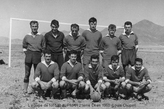 L'équipe de fot-ball du PMAH 21ème DI en 1960 (Louis Chupin)
